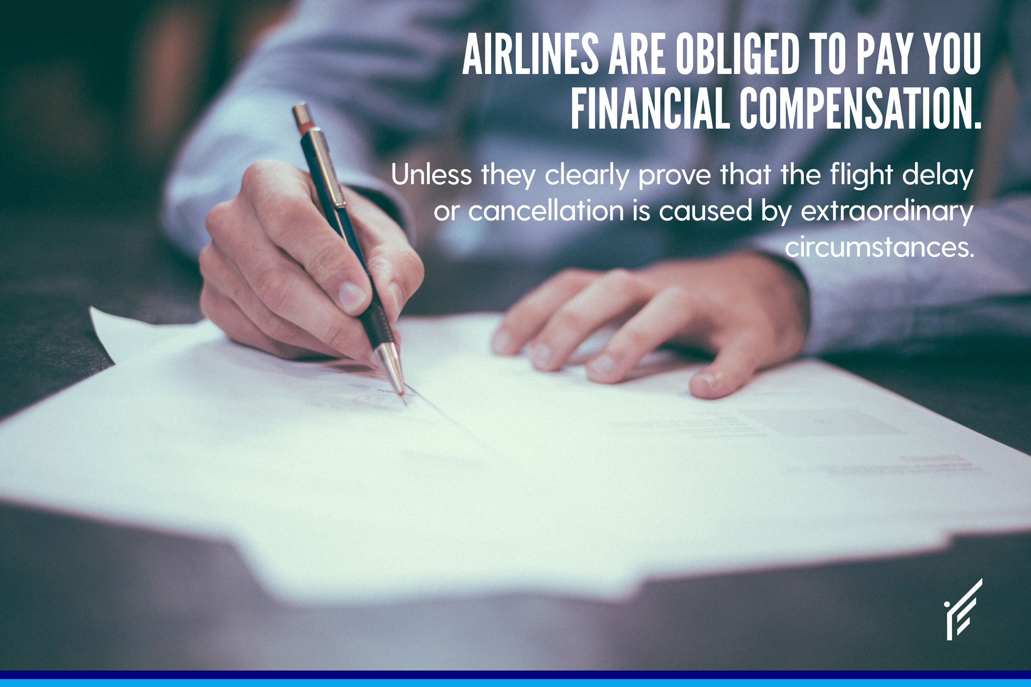 Airlines must always pay you compensation unless they give you clear evidence of extraordinary event